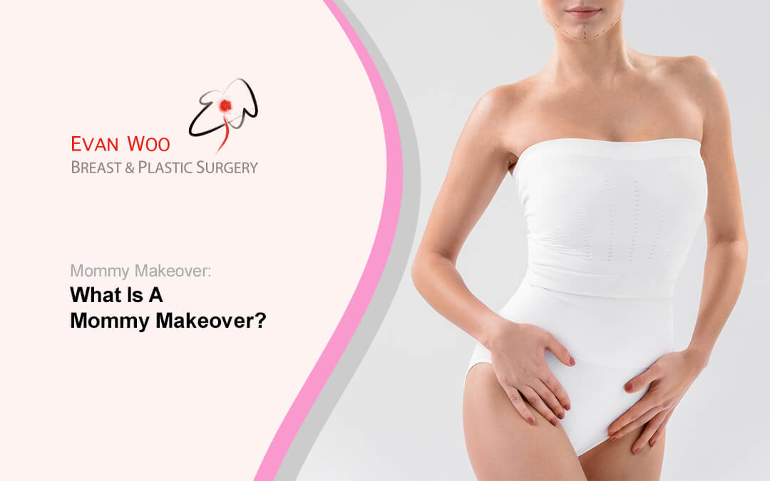 What Is A Mommy Makeover?